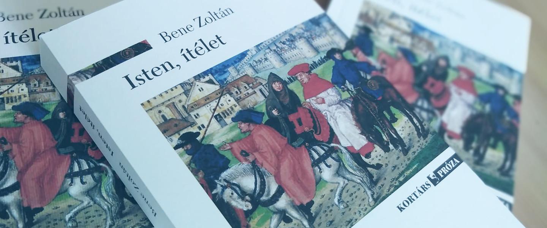 Bene Zoltán: Isten, ítélet – könyvajánló