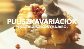 Puliszkavariációk Polcz Alaine konyhájából