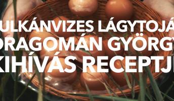 Vulkánvizes lágytojás – Dragomán György receptje